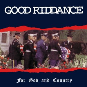 Good Riddance - For God And Country (1995)