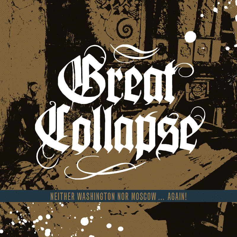 Great Collapse - Neither Washingto For Moscow... Again (Cover)