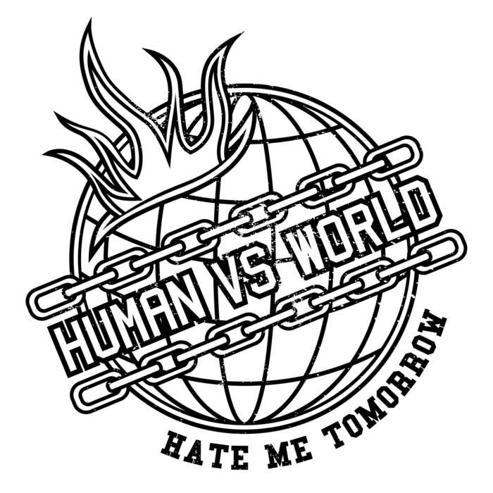 Hate Me Tomorrow - human vs world (2018)