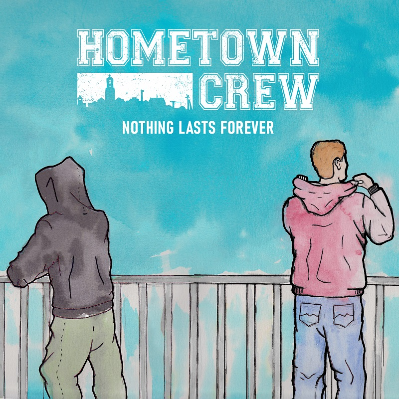 Hometown Crew - Nothing Lasts Forever (2020)