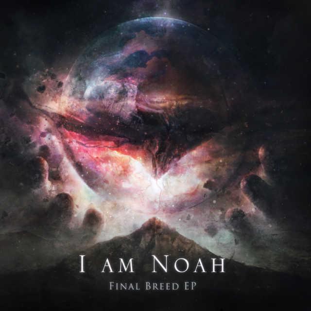 I am Noah - Final Breed