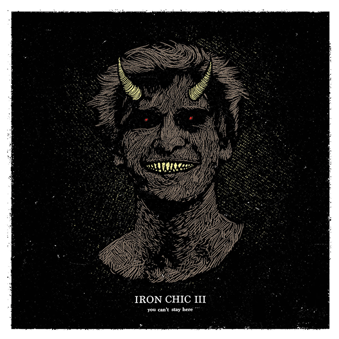 IRON CHIC - Can't Stay Here - 2017
