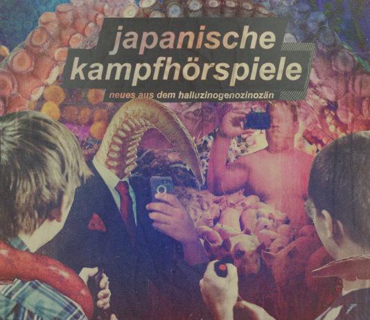 Japanische Kampfhörspiele – Neues aus dem Halluzinogenozinozän (2021)