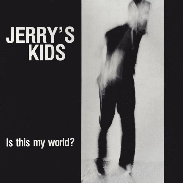 Jerry's Kids - Is this My World (1983)