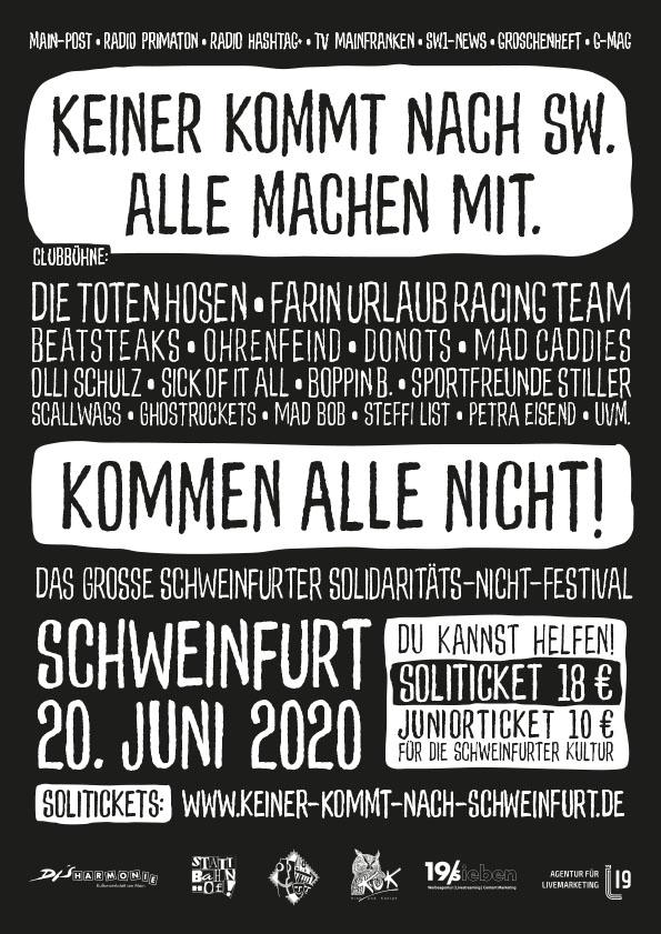 Keiner kommt nach Schweinfurt. Alle machen mit.