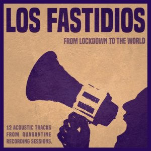 Los Fastidios - From Lockdown To The World (2020)