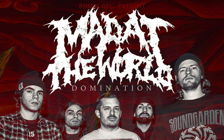 Mad At The World - Domination
