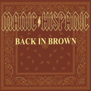 Manic Hispanic - Back In Brown (2021)