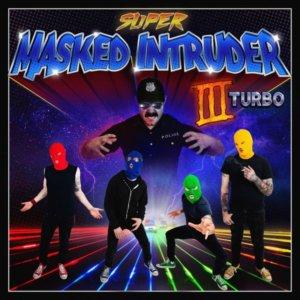 Masked Intruder - III Turbo (2020)