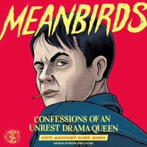 Meanbirds -  Confessions Of An Unrest Drama Queen