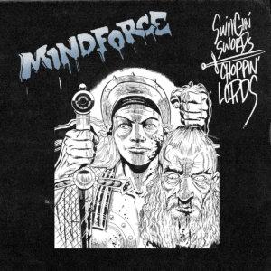 Mindforce - Swingin Swords, Choppin Lords (2020)