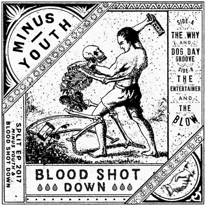 Minus Youth, Blood Shot Down Split 2017