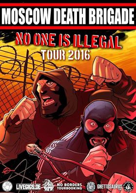 Moscow Death Brigade - No One Is Illegal Tour 2016