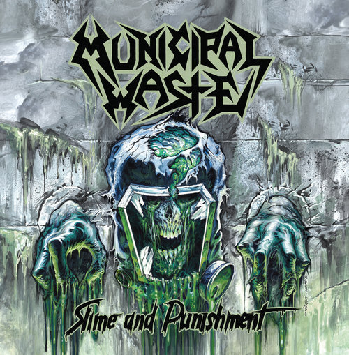 Municipal Waste - Slime and Punishment - neues Album 2017