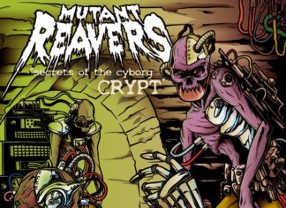 Mutant Reavers - Secrets Of The Cyborg Crypt ::: Review (2017)