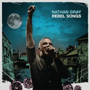 Nathan Gray - Rebel Songs (2021)