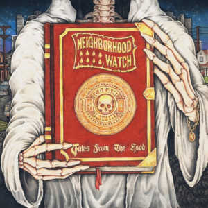 Neighborhood Watch - Tales From The Hood