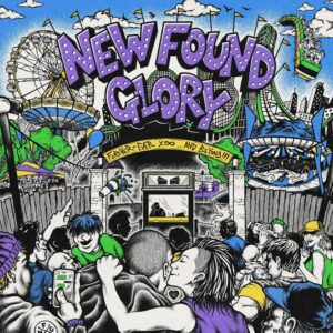 New Found Glory - Forever And Ever x Infinity…And Beyond!!! (2021)