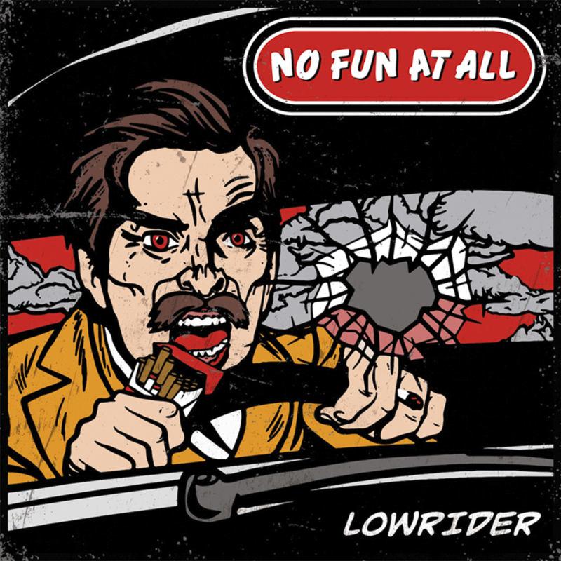 No Fun At All - Lowrider (SBÄM Fest Edition) (2018)