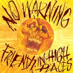 No Warning - Friends In High Places 2015