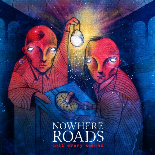 Nowhere Roads - Toil Every Second