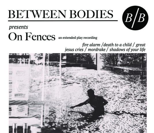 Between Bodies - On Fences (2019)