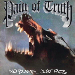 Pain Of Truth - No Blame.. Just Facts (2020)