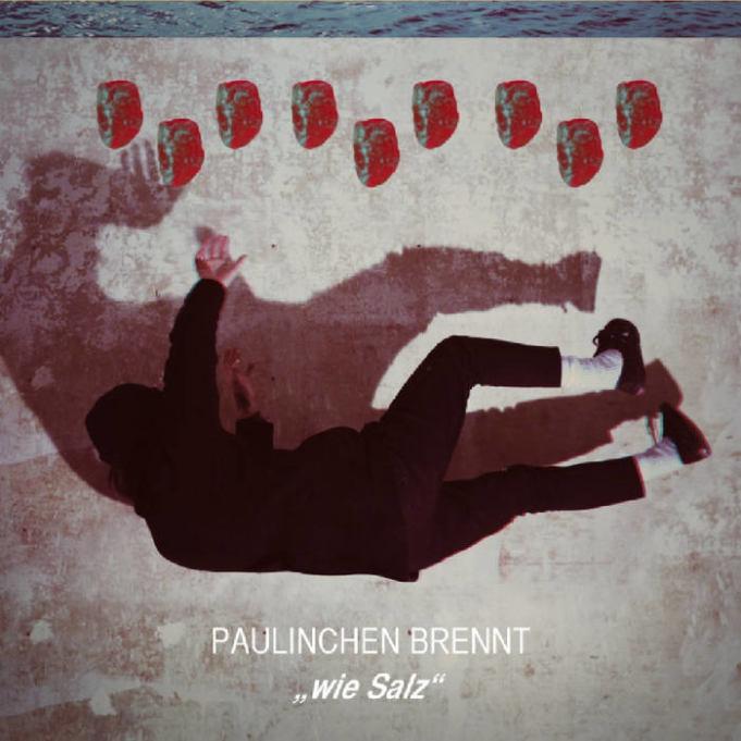 Paulinchen Brennt - Wie Salz (2018)