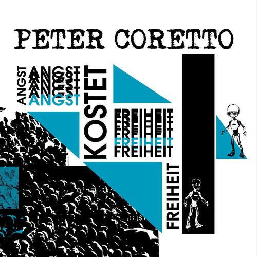 Peter Coretto - Angst kostet Freiheit