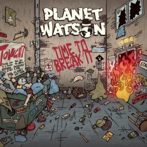 Planet Watson - Time To Break It (2021)