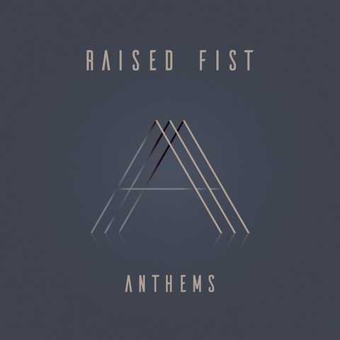 Raised Fist - Anthems (2019)