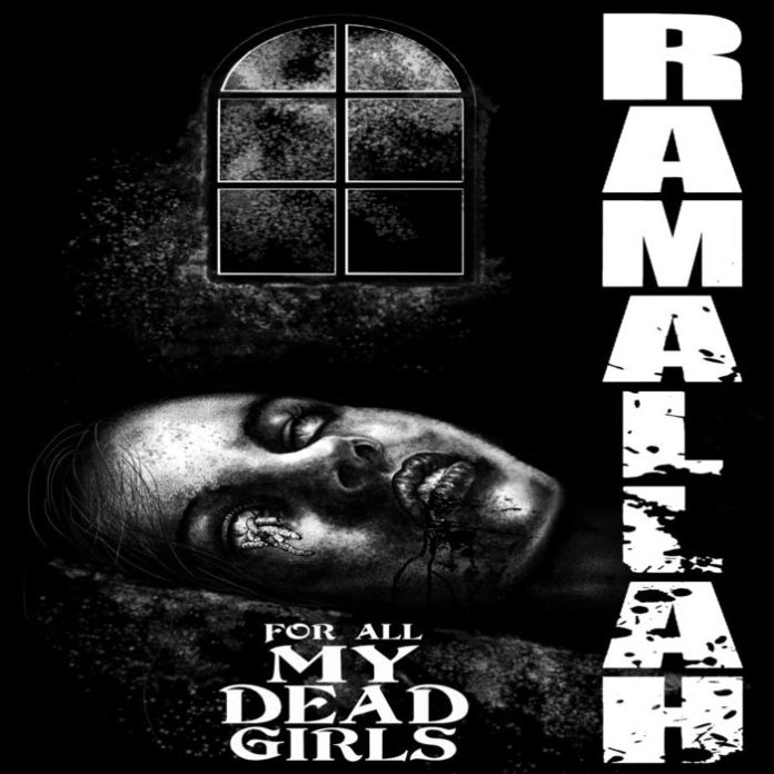 Ramallah - For All My Dead Girls