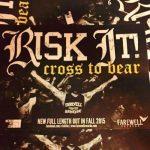 Risk It - Cross To Bear - 2015