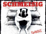 Schmeisig - And Out Comes The Swindle
