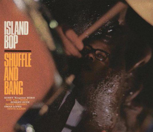 Shuffle and Bang - Island Bop (2020)
