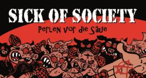 Sick of Society - Perlen vor die Säue ::: Review (2018)