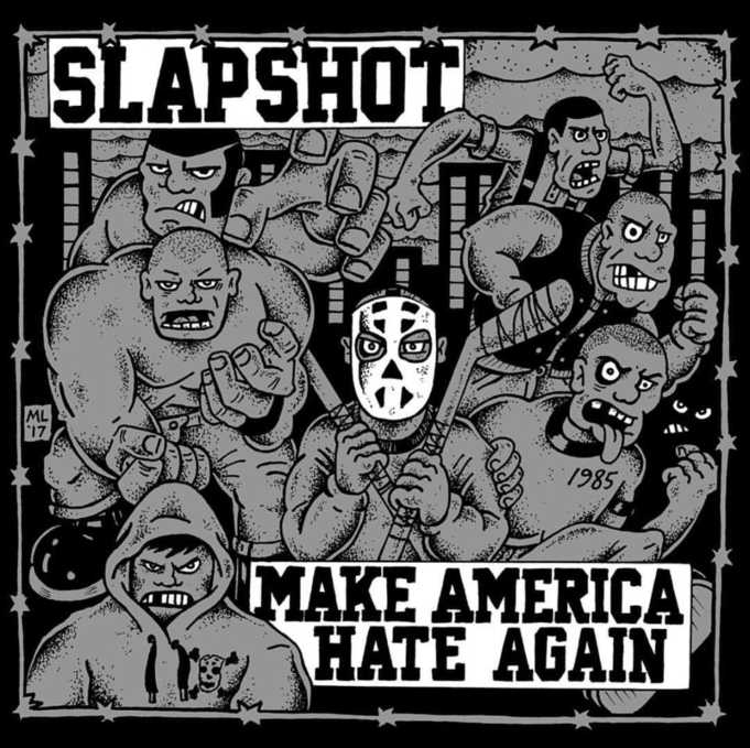 Slapshot - Make America Hate Again - 2017 - Bridge Nine Records - Cover