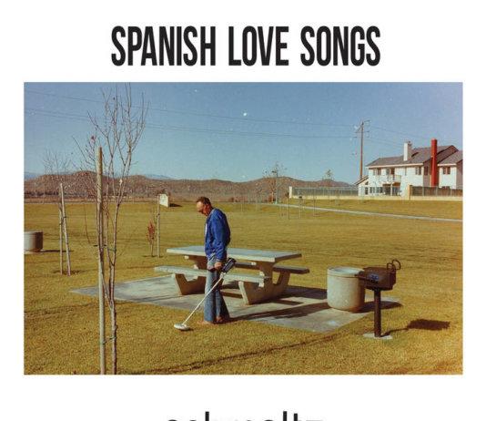 Spanish Love Songs - Schmaltz (2018)