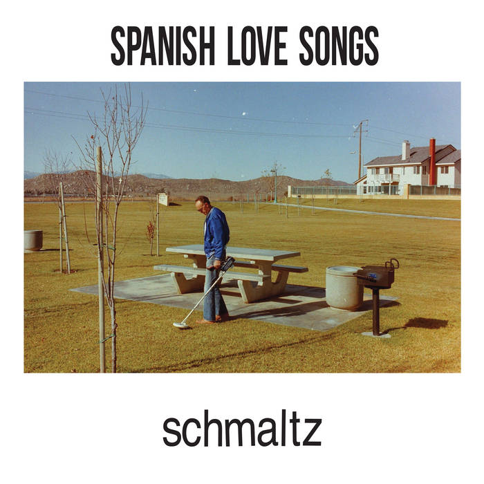 Spanish Love Songs - Schmaltz (2018)