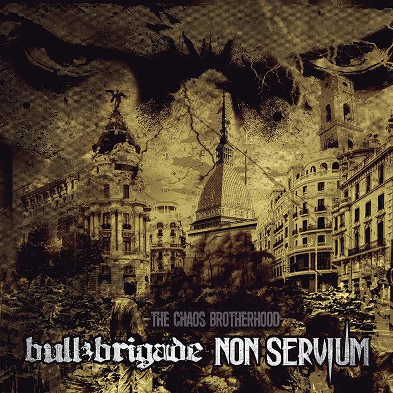 Split - Bull Brigade & Non Servium - The Chaos Brotherhood (2018)