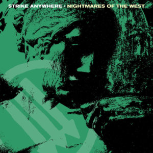 Strike Anywhere – Nightmares Of The West (2020)