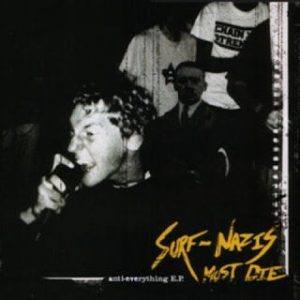 Surf Nazi Must Die - Anti Everything EP