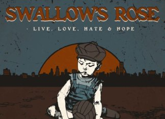 Swallows Rose - Live. Love. Hate & Hope (2018)