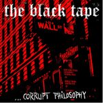 The Black Tape - Corrupt Philosophy