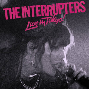 The Interrupters - Live In Tokyo! (2021)