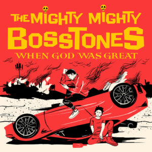 The Mighty Mighty Bosstones - When God Was Great (2021)