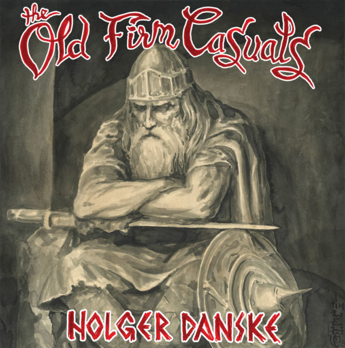 The Old Firm Casuals - Holger Danske (2019)