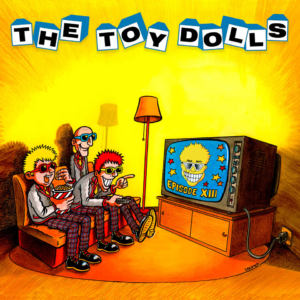 The Toy Dolls - Episode XIII (2019)