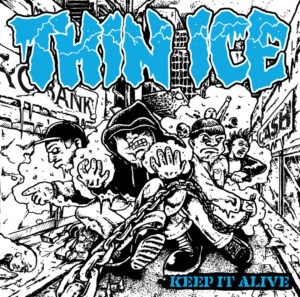 Thin Ice - Keep It Alive (Artwork by @xdudeofdeathx)