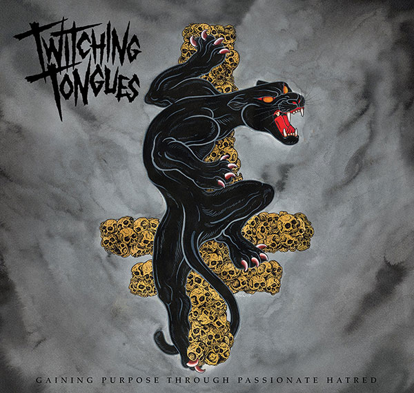 Twitching Tonguers - Gaining Purpose Through Passionate Hatred